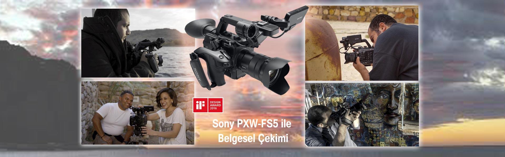 sony-pxw-fs5-ile-belgesel-çekimi